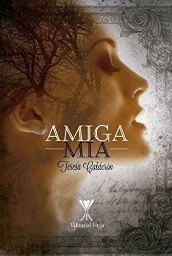 Amiga mía  by  Teresa Calderón
