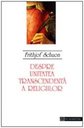 Despre unitatea transcendentă a religiilor  by  Frithjof Schuon
