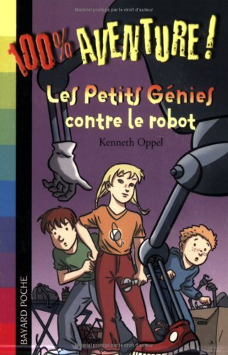 Les Petits Génies contre le robot Kenneth Oppel