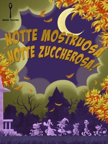 Notte mostruosa Notte zuccherosa!  by  Salvatore Rotella