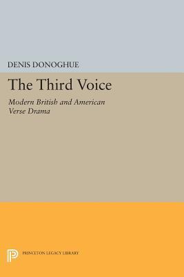 Third Voice: Modern British and American Drama Denis Donoghue