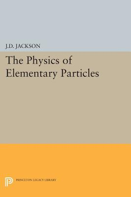 Physics of Elementary Particles  by  John David Jackson