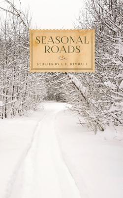 Seasonal Roads L E Kimball