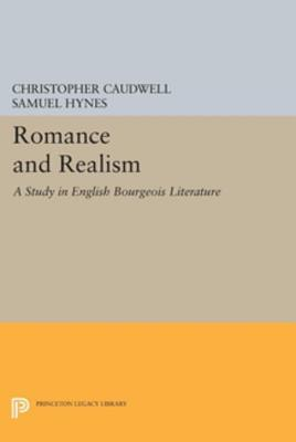 Romance and Realism: A Study in English Bourgeois Literature  by  Christopher Caudwell