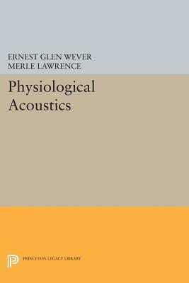 Physiological Acoustics  by  Ernest Glen Wever