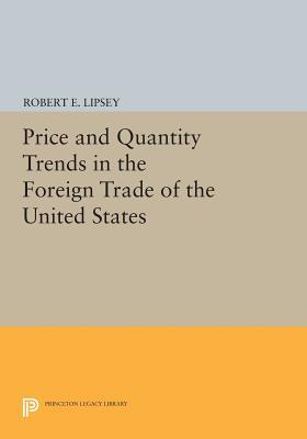Price and Quantity Trends in the Foreign Trade of the United States Karl Ferdinand Herzfeld
