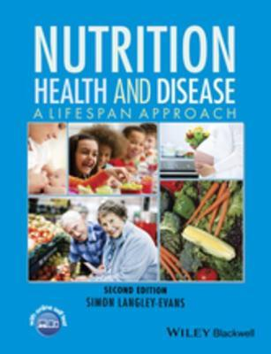 Nutrition, Health and Disease: A Lifespan Approach  by  S C Langley-Evans