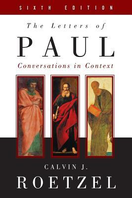 The Letters of Paul, Sixth Edition Calvin Roetzel