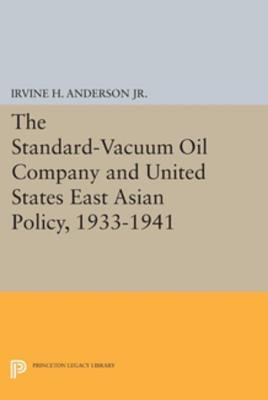 The Standard-Vacuum Oil Company and United States East Asian Policy, 1933-1941 Irvine H. Anderson