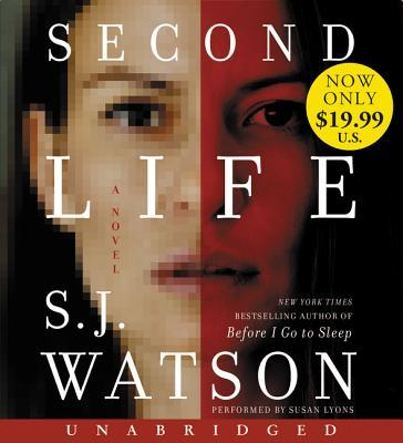 Second Life Low Price CD: A Novel  by  S. J. Watson