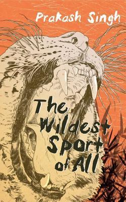 The Wildest Sport of All  by  Prakash Singh