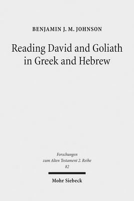 Reading David and Goliath in Greek and Hebrew: A Literary Approach Benjamin J Johnson