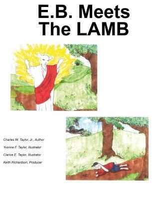 E.B. Meets the Lamb  by  Charles W. Taylor Jr.
