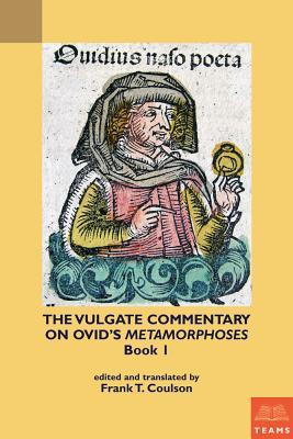 The Vulgate Commentary on Ovids Metamorphoses, Book 1 Frank Thomas Coulson