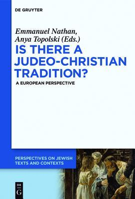 Is There a Judeo-Christian Tradition?: A European Perspective  by  Emmanuel Nathan