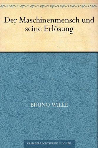 Der Maschinenmensch und seine Erlösung  by  Bruno Wille