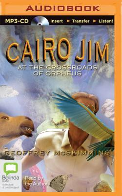 Cairo Jim at the Crossroads of Orpheus Geoffrey McSkimming