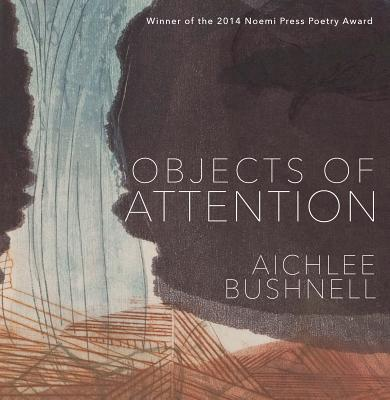 Objects of Attention Aichlee Bushnell