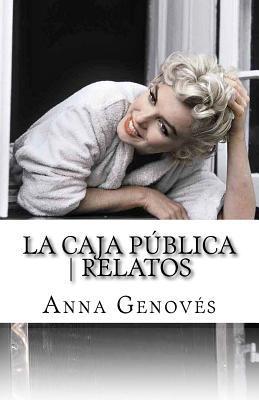 La Caja Publica - Relatos Anna Genoves