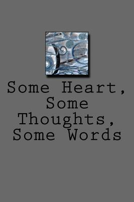 Some Heart, Some Thoughts, Some Words  by  F Villella