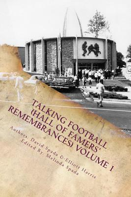 Talking Football (Hall of Famers Remembrances) Volume 1  by  David Spada