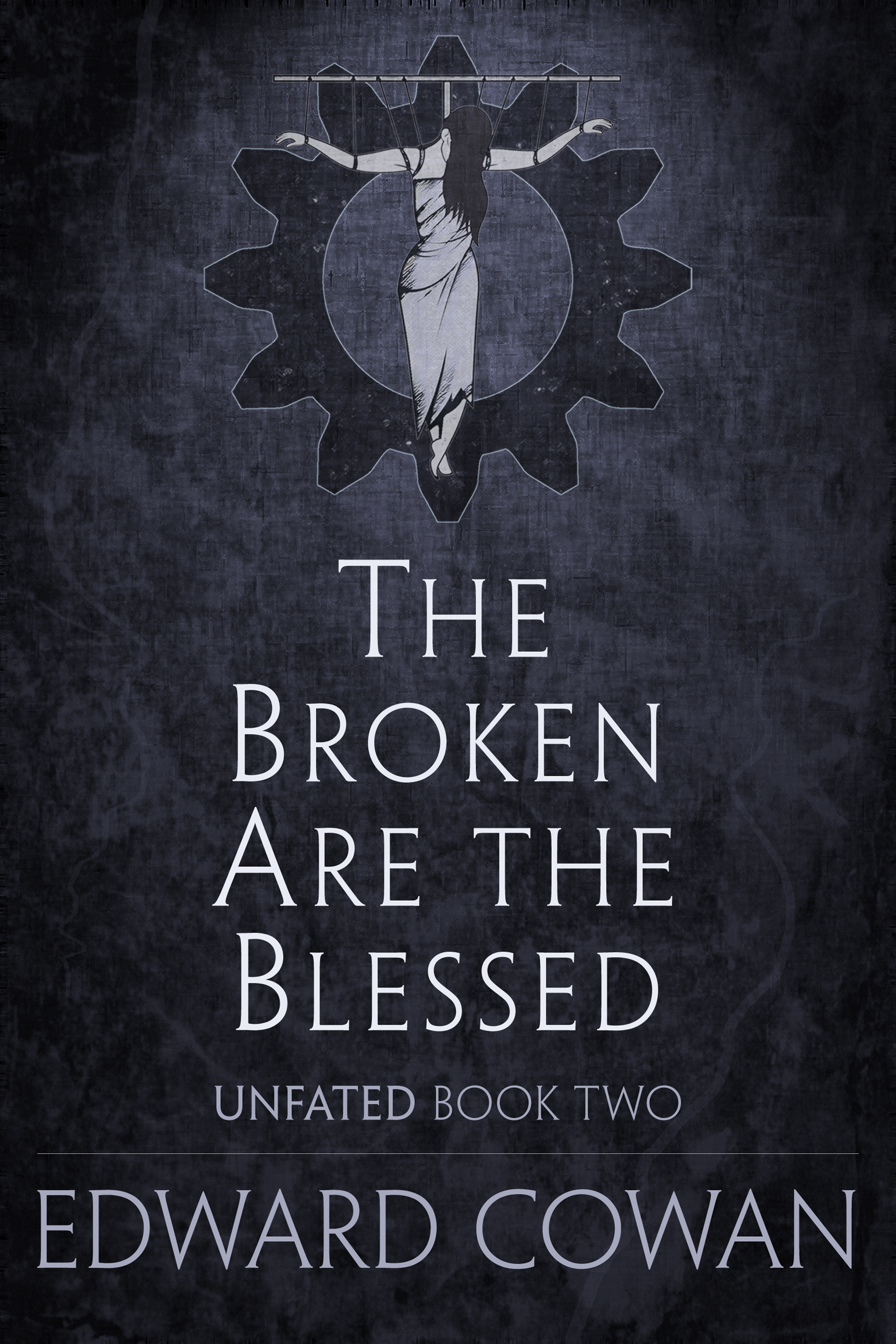The Broken Are the Blessed Edward   Cowan