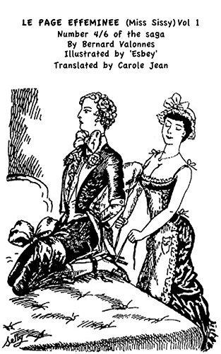 LE PAGE EFFEMINEE (Miss Sissy) Volume 1 (Miss High Heels - Miss Buckles - Miss Sissy Book 4) Bernard Valonnes