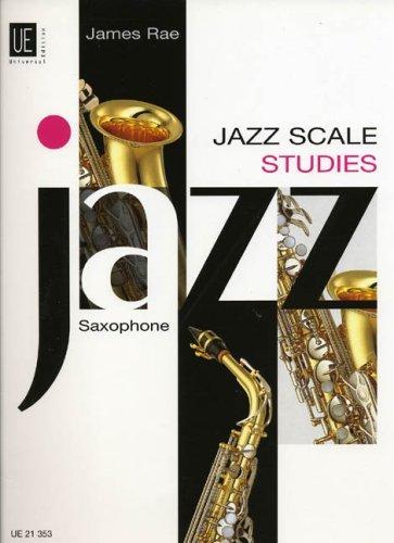 Jazz Scale Studies - Saxophone: UE 21353 James Rae