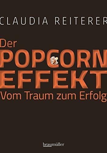 Der Popcorn-Effekt: Vom Traum zum Erfolg Claudia Reiterer