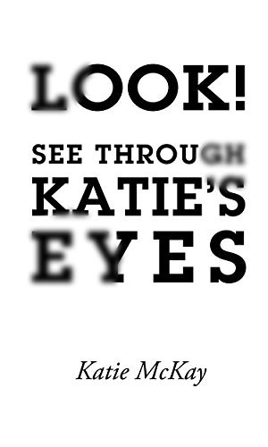 Look! See Through Katies Eyes Katie McKay