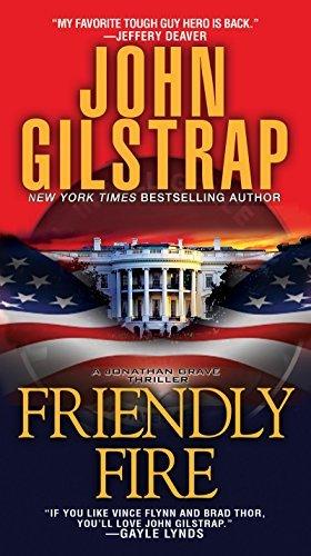 Friendly Fire (Jonathan Grave #8) John Gilstrap