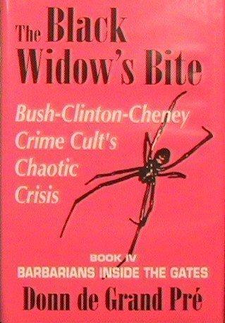The Black Widows Bite: Barbarians Inside The Gates (Book IV) (Barbarians Inside The Gates, Volume 4  by  Donn de Grand Pre