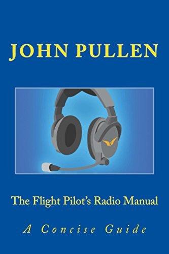 The Flight Pilots Radio Manual John Pullen