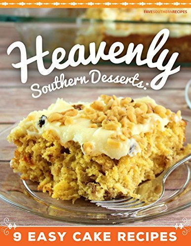 Heavenly Southern Desserts: 9 Easy Cake Recipes Prime Publishing