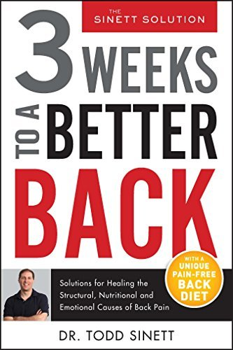 3 Weeks To A Better Back : Solutions for Healing the Structural, Nutritional, and Emotional Causes of Back Pain  by  Todd Sinett