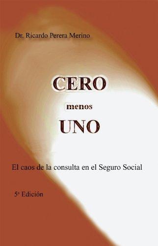 CERO menos UNO: El caos de la consulta en el Seguro Social Dr. Ricardo Perera Merino