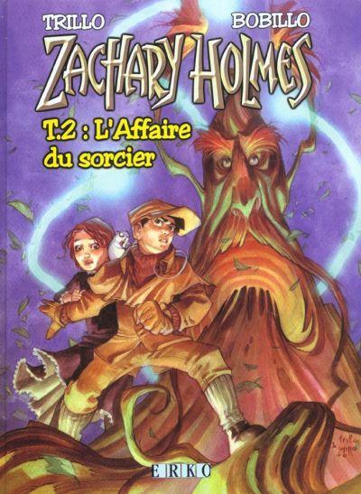Zachary Holmes 2:  Laffaire du sorcier Carlos Trillo