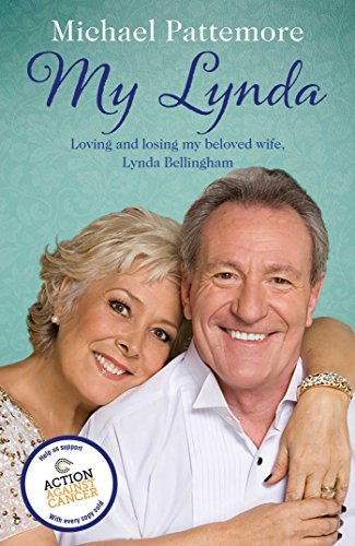 My Lynda: Loving and losing my beloved wife, Lynda Bellingham  by  Michael Pattemore