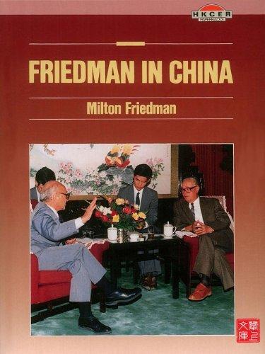 CUHK Series:Friedman in China Milton Friedman