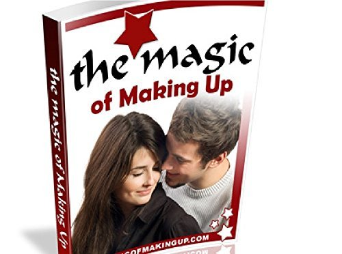 Magic of Making Up - How to Get Your Ex Back: Love Recipe  by  TW Jackson