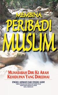 Membina Peribadi Muslim  by  Engku Ahmad Zaki Engku Alwi