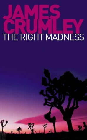 The Right Madness. James Crumley James Crumley