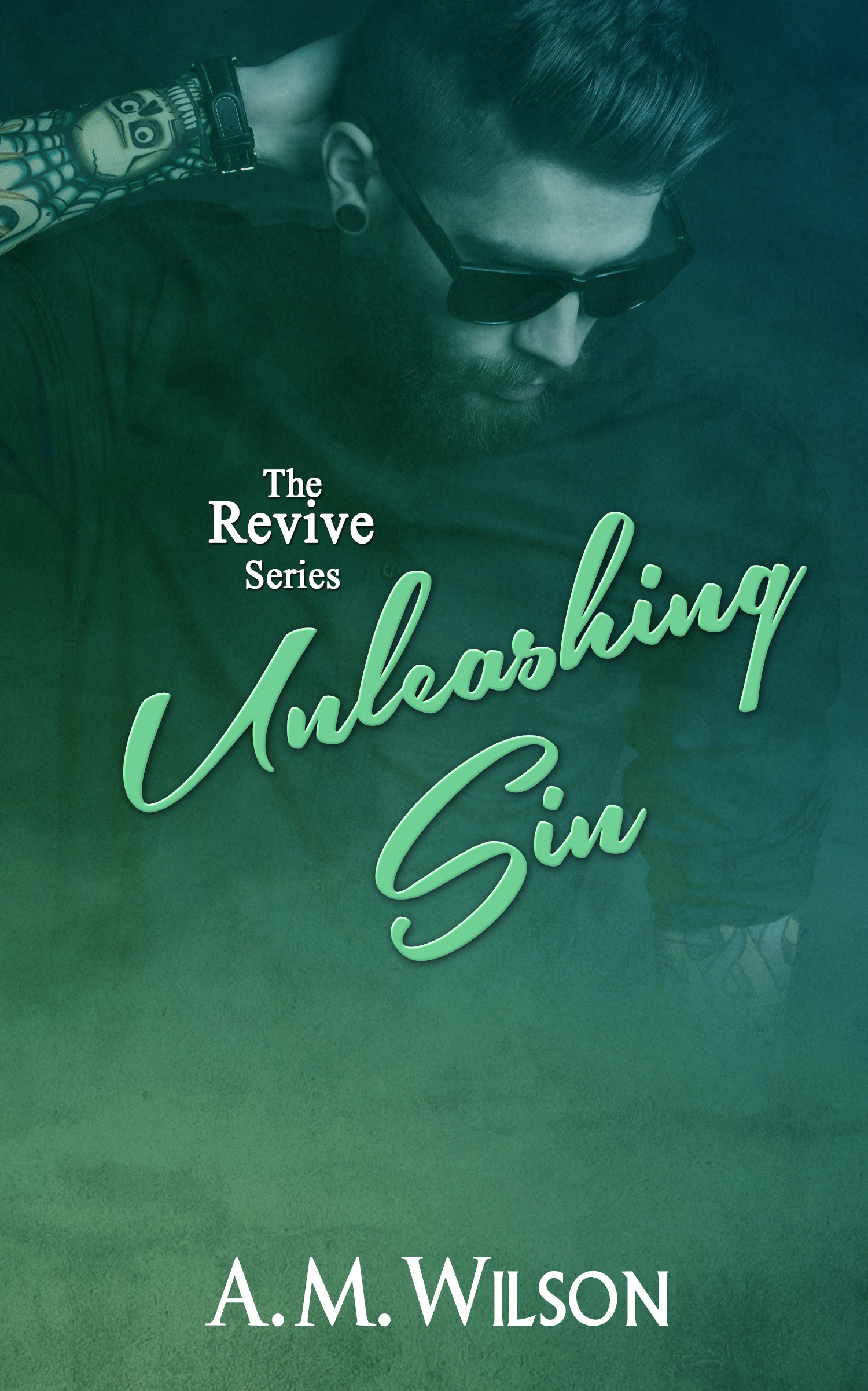 Unleashing Sin (The Revive Series, #0.5)  by  A.M.  Wilson