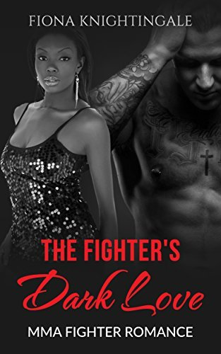 The Fighters Dark Love  by  Fiona Knightingale