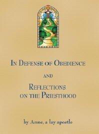 In Defense of Obedience and Reflections on the Priesthood  by  Anne