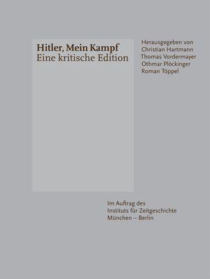 Hitler, Mein Kampf - Eine kritische Edition  by  Adolf Hitler