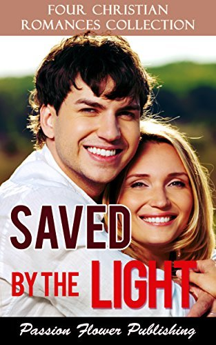 Sweet Christian Romance Collection: Saved By the Light (Clean Love Stories)  by  Passion Flower Publishing