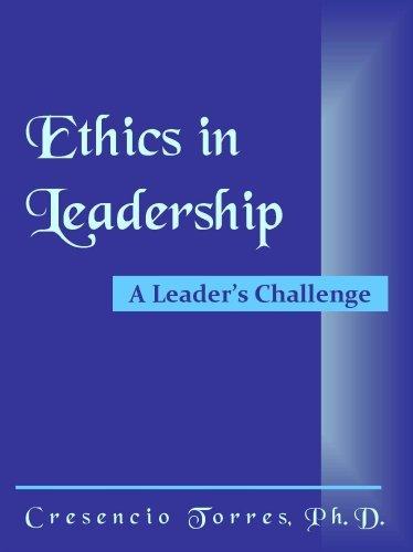 Ethics in Leadership  by  Cresencio Torres