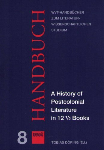 A History of Postcolonial Literature in 12 1/2 Books  by  Tobias Döring
