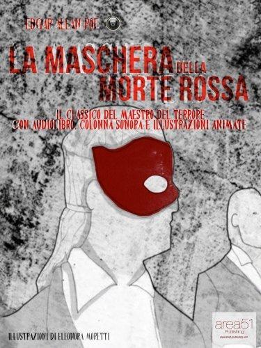 La Maschera della Morte Rossa. Il capolavoro del maestro del terrore con audiolibro e illustrazioni animate (9Poe Vol. 3) Edgar Allan Poe